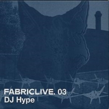Fabriclive 03: DJ Hype, CD / Album