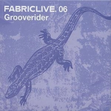 Fabriclive 06: Grooverider, CD / Album