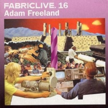 Fabriclive 16 [mixed By Adam Freeland], CD / Album