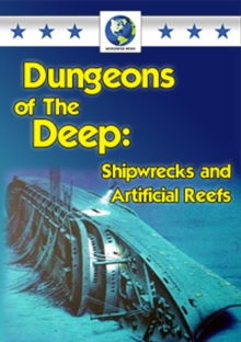Dungeons of the Deep - Shipwrecks and Artificial Reefs, DVD