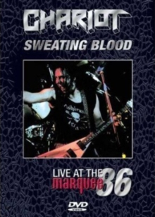 Chariot: Sweating Blood - Live at the Marquee '86, DVD