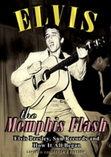 Elvis Presley: The Memphis Flash - The Way It All Began, DVD  DVD