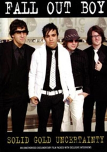 Fall Out Boy: Solid Gold Uncertainty, DVD