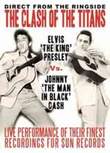 Elvis Presley Vs Johnny Cash - The Clash of the Titans, DVD