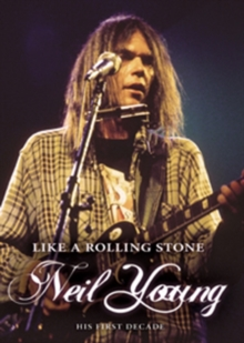 Neil Young: Like a Rolling Stone - His First Decade, DVD