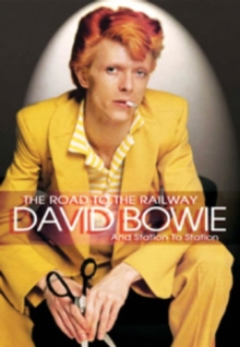 David Bowie: The Road to the Railway, DVD  DVD