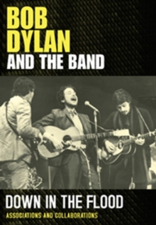 Bob Dylan and the Band: Down in the Flood, DVD