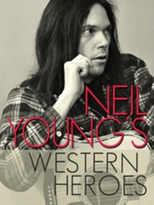 Neil Young's Western Heroes, DVD  DVD