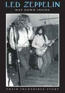 Led Zeppelin: Way Down Inside - Their Incredible Story, DVD