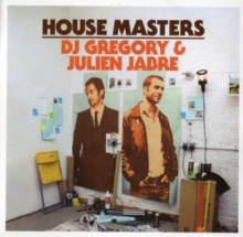 House Masters: DJ Gregory & Julien Jabre, CD / Album