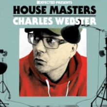Defected Presents House Masters: Mixed By Charles Webster, CD / Album