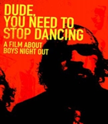 Boys Night Out: Dude, You Need to Stop Dancing, DVD  DVD