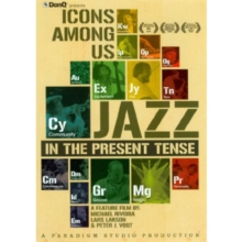 Icons Among Us - Jazz in the Present Tense, DVD