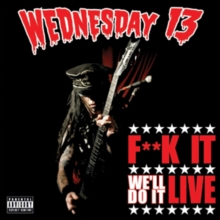 Wednesday 13: F**k It, We'll Do It Live, DVD