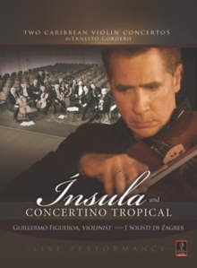 Cordero: Insula and Concertino Tropical (Figueroa), DVD