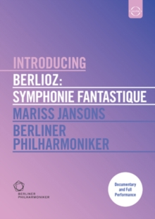 Berlioz: Introducing - Symphonie Fantastique (Jansons), DVD