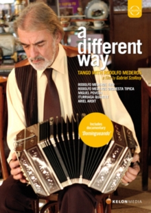 A   Different Way - Tango With Rodolfo Mederos, DVD