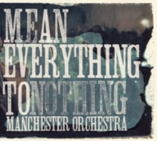 Mean Everything to Nothing, CD / Album