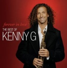 Forever in Love: The Best of Kenny G, CD / Album