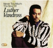 Never Too Much: The Soul of Luther Vandross, CD / Album