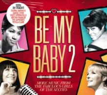 Be My Baby: More Music from the Girls of the Sixties, CD / Album Cd