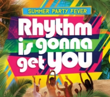 Rhythm Is Gonna Get You: Summer Party Fever, CD / Album