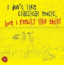 I Don't Like Classical Music, But I Kinda Like This!, CD / Album