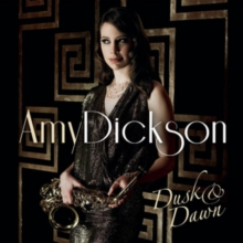 Amy Dickson: Dusk & Dawn, CD / Album