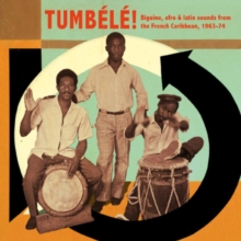 Tumbele!: Biguine, Afro & Latin Sounds from the French Caribbean 1963-74, CD / Album