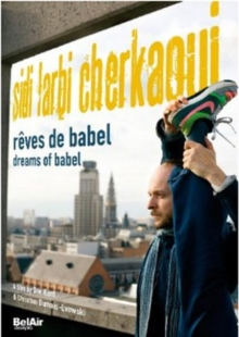Sidi Larbi Cherkaoui: Dreams of Babel, DVD  DVD