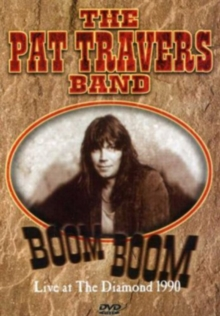 Pat Travers: Boom, Boom - Live at the Diamond, DVD
