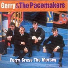 Ferry Cross the Mersey: The Best of Gerry & the Pacemakers, CD / Album