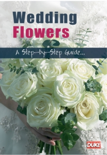 Wedding Flowers - A Step By Step Guide, DVD