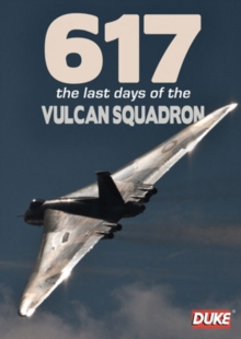 617 - The Last Days of the Vulcan Squadron, DVD  DVD