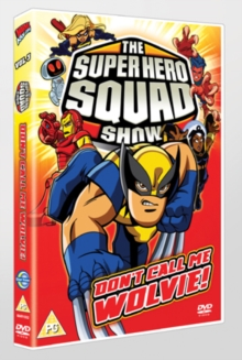 The Super Hero Squad Show: Don't Call Me Wolvie - Episodes 12-16, DVD