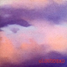 CLOUDDEAD, CD / Album