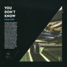 You Don't Know - Ninja Cuts, CD / Album