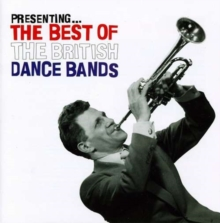 Presenting the Best of the British Dance Bands, CD / Album