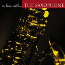 In Love With the Saxophone, CD / Album