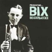 Presenting Bix Beiderbecke, CD / Album