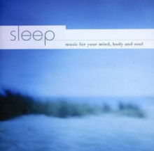Sleep - Music for Your Mind, Body and Soul, CD / Album