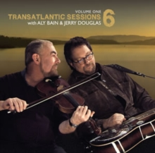 Transatlantic Sessions 6: With Aly Bain & Jerry Douglas, CD / Album Cd