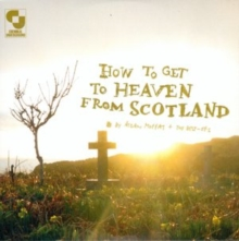How to Get to Heaven from Scotland, CD / Album