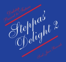Soul Jazz Records Presents Steppas' Delight: Dubstep Present to Future, CD / Album Cd