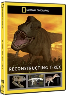 National Geographic: Dinosaur Discoveries - Reconstructing T Rex, DVD