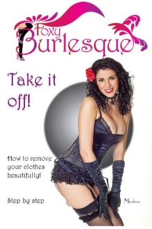 Foxy Burlesque: Take It Off!, DVD
