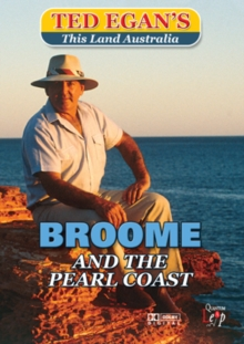 Ted Egan's This Land Australia: Broome and the Pearl Coast, DVD  DVD
