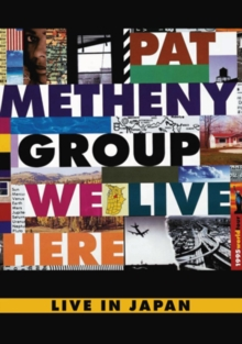 Pat Metheny Group: We Live Here - Live in Japan, DVD