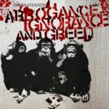 Arrogance Ignorance and Greed, CD / Album