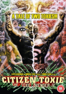The Toxic Avenger: Part 4 - Citizen Toxie, DVD